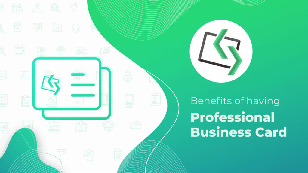 Benefits of Having Professional Business Card